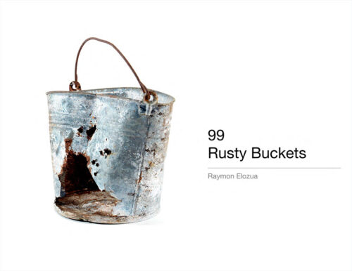 99 Rusty Buckets by Raymon Elozua