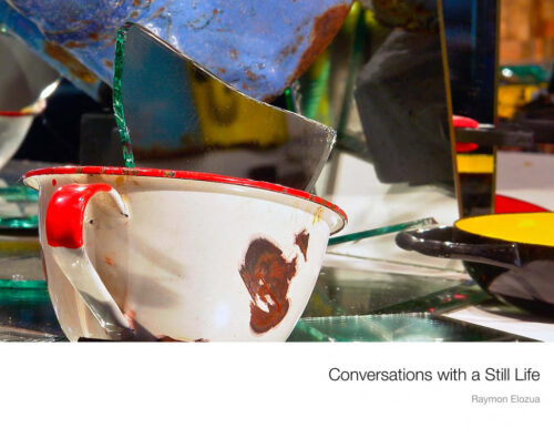 Conversations with a Still Life by Raymon Elozua